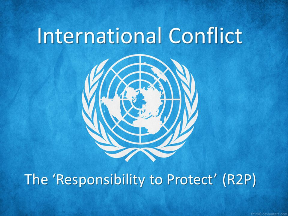 Responsibility to protect: An ...
