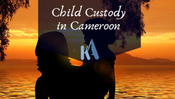 GET CHILD CUSTODY IN CAMEROON